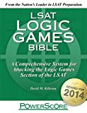 The PowerScore LSAT Logic Games Bible (Powerscore LSAT Bible)