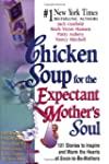 Chicken Soup for the Expectant Mother...