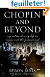 Chopin and Beyond: My Extraordinary L...