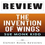 Review: Sue Monk Kidd's The Invention of Wings |  Expert Book Reviews