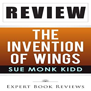 Review: Sue Monk Kidd's The Invention of Wings | [Expert Book Reviews]