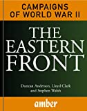 img - for The Eastern Front: Barbarossa, Stalingrad, Kursk and Berlin (Campaigns of World War II Book 1) book / textbook / text book