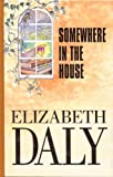 Somewhere in the House (156054323X) by Daly, Elizabeth