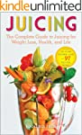 Juicing: The Complete Guide to Juicin...