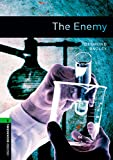 The Oxford Bookworms Library: Stage 6: The Enemy: 2500 Headwords (Oxford Bookworms ELT)