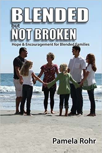 Blended But Not Broken: Hope and Encouragement for Blended Families