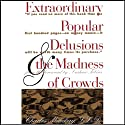 Extraordinary Popular Delusions and the Madness of Crowds and Confusion (       UNABRIDGED) by Charles Mackay, Joseph de la Vega, Martin S. Fridon Narrated by Victor Bevine