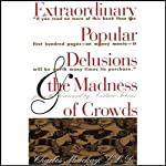 Extraordinary Popular Delusions and the Madness of Crowds and Confusion | Charles Mackay,Joseph de la Vega,Martin S. Fridon
