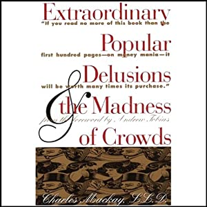Extraordinary Popular Delusions and the Madness of Crowds and Confusion Audiobook
