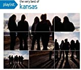 Playlist: The Very Best of Kansas by KANSAS (2011)