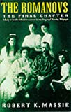 The Romanovs - The Final Chapter (0099601214) by Massie, Robert K.