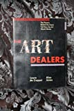 The Art Dealers: The Powers Behind the Scene Tell How the Art World Works