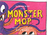 Howard Wise and the Monster Mop
