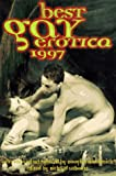 Best Gay Erotica 1997 (Annual) (1573440671) by Douglas Sadownick