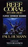 Reef Coral Identification: Florida Caribbean Bahamas Including Marine Plants (1878348035) by Humann, Paul