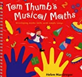 Tom Thumb's Musical Maths: Developing Maths Skills with Simple Songs (Classroom Music)