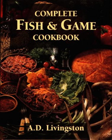 Complete Fish & Game Cookbook