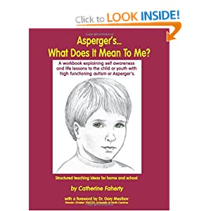 Asperger's What Does It Mean to Me?: A Workbook Explaining Self Awareness and Life Lessons to the Child or Youth with High Functioning Autism or Asper
