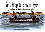 Soft Step & Bright Eyes: A Tale of Native American Life (No. 4 in Suzanne Tates History Series)