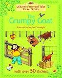 The Grumpy Goat (Farmyard Tales Sticker Storybooks) Heather Amery
