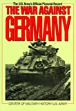 The War Against Germany: Europe and Adjacent Areas (Association of the United States Army) (1574881019) by Center of Military History