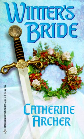 Winter'S Bride (Harlequin Historical Series), CATHERINE ARCHER