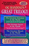 Og Mandino's Great Trilogy: The Greatest Salesman in the World/the Greatest Secret in the World/the Greatest Miracle in the World