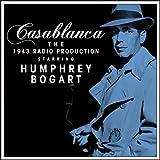 Casablanca – The 1943 Radio Production