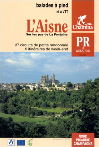 LA CHAPELLE MONTHODON ET ENVIRONS - L'Aisne : Balades &agrave; pied