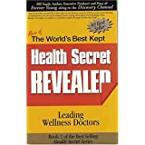 The World's Best Kept Health Secret Revealed: Book 2by Wellness Docto Leading...