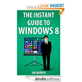 The Instant Guide To Windows 8