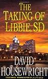 The Taking of Libbie, SD (Mckenzie Novel)