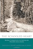 The Schooled Heart: Moral Formation in American Higher Education (Studies in Religion and Higher Education) (Studies in Religion & Higher Education) (1932792945) by Douglas V. Henry