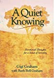 A Quiet Knowing (0849906083) by Graham, Ruth Bell