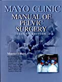 Mayo Clinic Manual of Pelvic Surgery