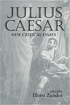 Julius Caesar Critical Essays