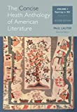 img - for The Concise Heath Anthology of American Literature, Volume 1: Beginnings to 1865 (Heath Anthology of American Literature Series) book / textbook / text book