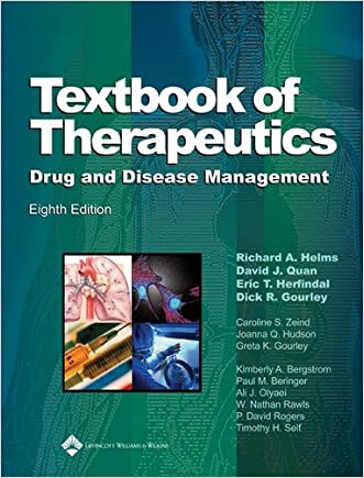 Textbook of Therapeutics: Drug and Disease Management (Helms, Textbook of Therapeutics) written by Richard A. Helms PharmD  BCNSP