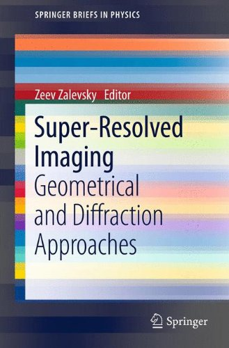Super-Resolved Imaging: Geometrical And Diffraction Approaches (Springerbriefs In Physics)