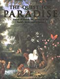 img - for The Quest For Paradise: Visions of Heaven and Eternity in the World's Myths and Religions book / textbook / text book