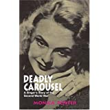 Deadly Carousel: A Singer's Story of the Second World Warby Monica Porter