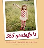 365 Gratefuls: Celebrating Treasures, Big and Small
