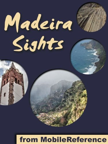 Madeira Sights 2011: a travel guide to the top 20 attractions in Madeira Island, Portugal (Mobi Sights)
