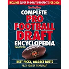 Complete Pro Football Draft Encyclopedia 2006: Best Picks, Biggest Busts All 70 Years of the NFL Draft