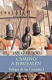 img - for Trilogia de Las Cruzadas 1 Camino a Jerusalen (Spanish Edition) book / textbook / text book