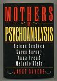 img - for Mothers of Psychoanalysis: Helene Deutsch, Karen Horney, Anna Freud, Melanie Klein book / textbook / text book