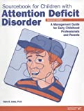 img - for Sourcebook for Children with Attention Deficit Disorder, Second Edition: A Management Guide for Early Childhood Professionals and Parents book / textbook / text book