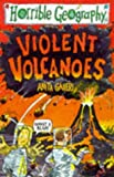 Violent Volcanoes (Horrible Geography) (059054375X) by Ganeri, Anita