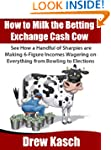 How to Milk the Betting Exchange Cash...