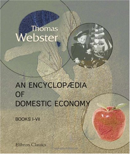 An Encyclopædia Of Domestic Economy: Comprising Such Subjects As Are Most Immediately Connected With Housekeeping. Books 1 - 7 front-1065081